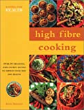 High Fibre Cooking: Eating for Health Series (075481131X) by Sheasby, Anne