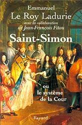 Saint-Simon. : Ou le système de la Cour