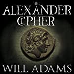 The Alexander Cipher: Daniel Knox, Book 1 (       UNABRIDGED) by Will Adams Narrated by David Colacci