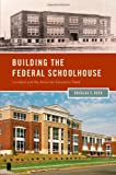 img - for Building the Federal Schoolhouse: Localism and the American Education State (Studies in Postwar American Political Development) book / textbook / text book