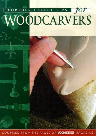 Further Useful Tips for Woodcarvers