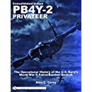 Consolidated-Vultee PB4Y-2 Privateer: The Operational History Of The U.s. Navy's World War Ii Patrol/bomber Aircraft