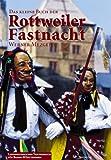 Das kleine Buch der Rottweiler Fastnacht - Werner Mezger, Wilfried Dold