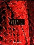 Velvet: History, Techniques, Fashions