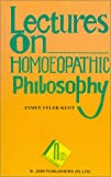 Lectures on Homoeopathic Philosophy
