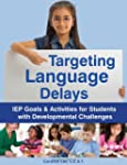 Targeting Language Delays: IEP Goals...