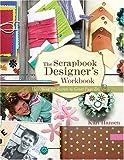 The-Scrapbook-Designer's-Workbook-Unlocking-the-Secrets-to-Great-Page-Design