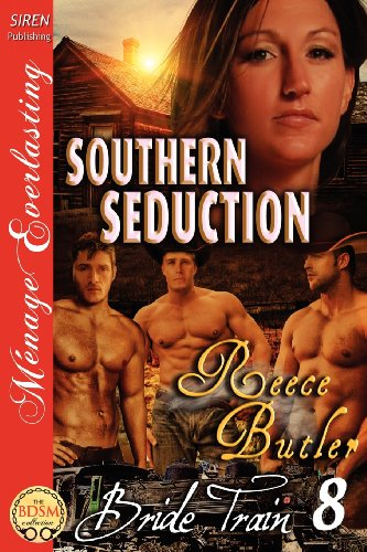Southern Seduction [Bride Train 8] (Siren Publishing Menage Everlasting)