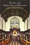 img - for The Arts of the Anglican Counter-Reformation: Glory, Laud and Honour book / textbook / text book