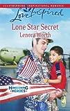 Lone Star Secret (Homecoming Heroes, Book 2) (Love Inspired #456)