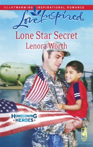 Lone Star Secret (Homecoming Heroes, Book 2) (Love Inspired #456), LENORA WORTH