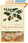The Spice Route: A History (Californi...