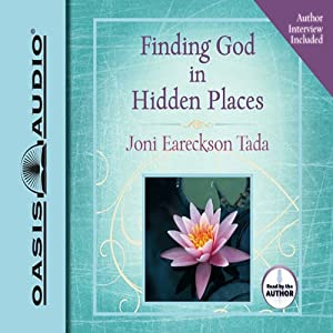 Finding God in Hidden Places | [Joni Eareckson Tada]