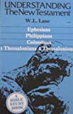 Ephesians, Philippians, Colossians, 1 Thessalonians, 2 Thessalonians (Understanding the New Testament) (0879811161) by Lane, William L