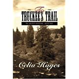 To Truckee's Trail ~ Celia D. Hayes