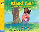 img - for Stand Tall!: A book about integrity (Being the Best Me Series) book / textbook / text book