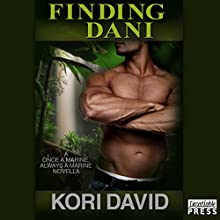Finding Dani: Once a Marine Always a Marine, Book 3 Audiobook by Kori David Narrated by Corrie Aster