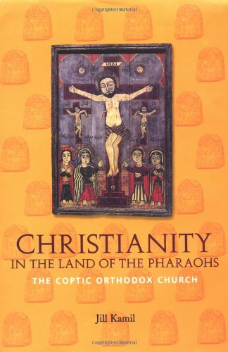 Christianity in the Land of the Pharaohs: The Coptic Orthodox Church