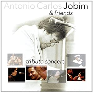 Tribute Concert: Antonio Carlos Jobim & Friends (Sao Paulo Sep. 27 '93)