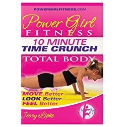 Power Girl Fitness - Time Crunch - 10 Minute TOTAL BODY Workout DVD