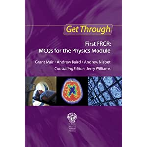 Get Through First Frcr Mcqs For The Physics Module Grant Mair