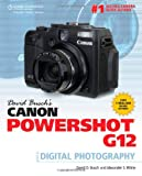 David Busch David Busch's Canon Powershot G12 Guide to Digital Photography (David Busch's Digital Photography Guides)