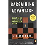 Bargaining for Advantage: Negotiation Strategies for Reasonable People 2nd Edition ~ G. Richard Shell