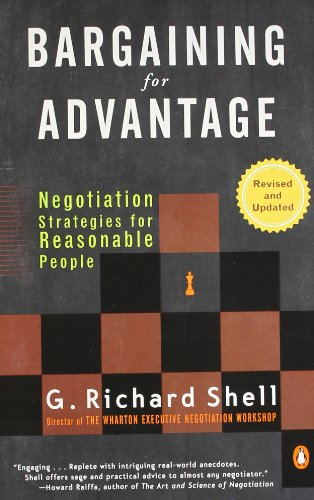 BARGAINING FOR ADVANTAGE - NEGOTIATION STRATEGIES FOR...