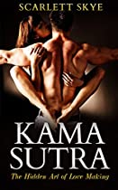 Kama Sutra: The Hidden Art of Love Making (34 Ultimate Love Making Techniques and Positions For Ultimate Pleasure)