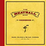 img - for Daniel Holzman, Michael Chernow,Lauren Deen'sThe Meatball Shop Cookbook [Hardcover]2011 book / textbook / text book