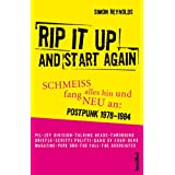 "Rip It Up And Start Again: Schmeiss alles hin und fang neu an: - Postpunk 1978-1984von ""Simon Reynolds"""