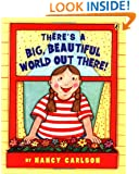 There's a Big, Beautiful World Out There!