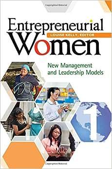 Entrepreneurial Women [2 Volumes]: New Management And Leadership Models