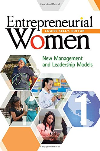 Entrepreneurial Women [2 Volumes]: New Management And Leadership Models