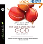 Good and Beautiful God - Audiobook: U...