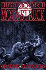 High Moor 2: Moonstruck (Werewolf Horror Series)