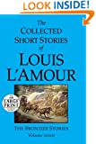 The Collected Short Stories of Louis L'Amour: Volume 7: The Frontier Stories (Random House Large Print)