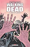 echange, troc Robert Kirkman, Charlie Adlard - Walking Dead, Tome 9 : Ceux qui restent