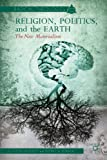 img - for Religion, Politics, and the Earth: The New Materialism (Radical Theologies) book / textbook / text book
