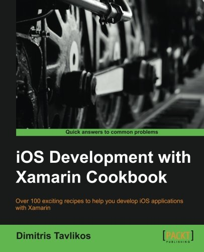 IOS Development with Xamarin Cookbook