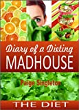 Diary of a Dieting Madhouse: The Diet