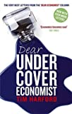 img - for Dear Undercover Economist: The Very Best Letters from the