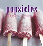 img - for Popsicles and Other Fruity Frozen Treats book / textbook / text book