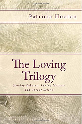 The Loving Trilogy: ( The Boxed Set ) (Volume 4)