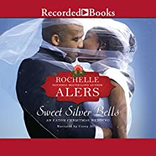 Sweet Silver Bells (       UNABRIDGED) by Rochelle Alers Narrated by Corey Allen