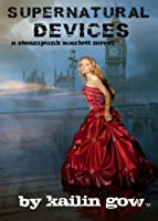 Supernatural Devices (A Steampunk Scarlett Novel: Book 1) (English Edition)