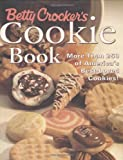 Betty Crocker's Cookie Book: More Than 250 of America's Best-Loved Cookies (0028626036) by Betty Crocker Editors