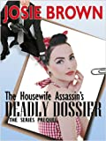 The Housewife Assassins Deadly Dossier: Prequel - The Housewife Assassin Series
