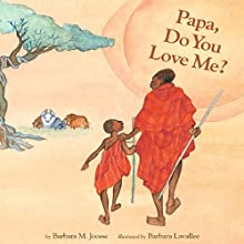 Papa, Do You Love Me? (       UNABRIDGED) by Barbara M. Joosse Narrated by Cary Hite