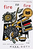 Fire to Fire: New and Selected Poems by Doty. Mark ( 2009 ) Paperback